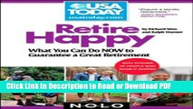 [Download] Retire Happy: What You Can Do Now to Guarantee a Great Retirement (USA TODAY/Nolo