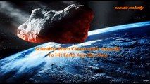 Earth Just had a 'Close Shave' _ Scientists Warn Catastrophic Asteroid To Hit Earth Any Day Now.