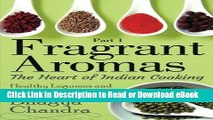 [Get] Fragrant Aromas: The Heart of Indian Cooking: Healthy Legumes and Vegetables to Savor
