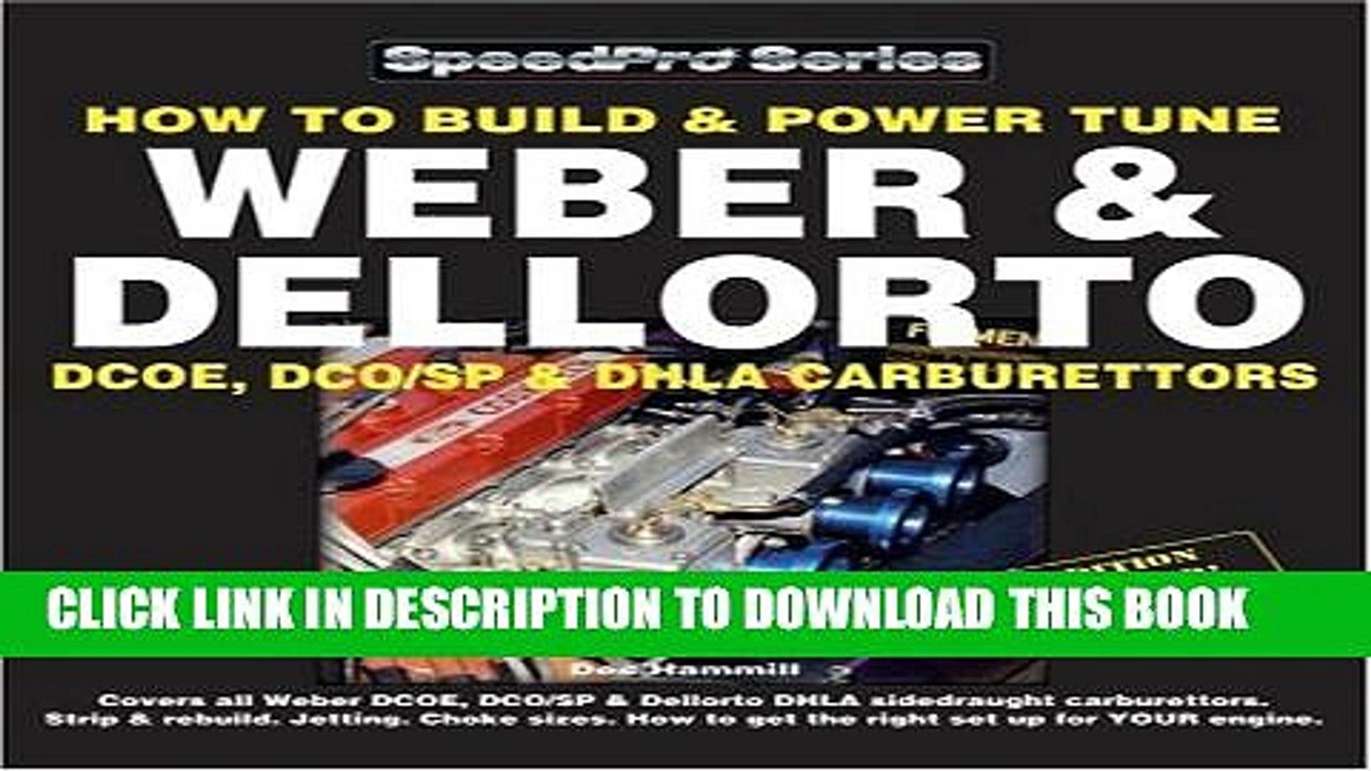 [Read PDF] How to Build Power Tune Weber Dellorto DCOE DHLA Carburettors  (SpeedPro Series)