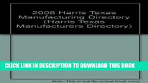 [PDF] 2008 Harris Texas Manufacturing Directory (Harris Texas Manufacturers Directory) Popular