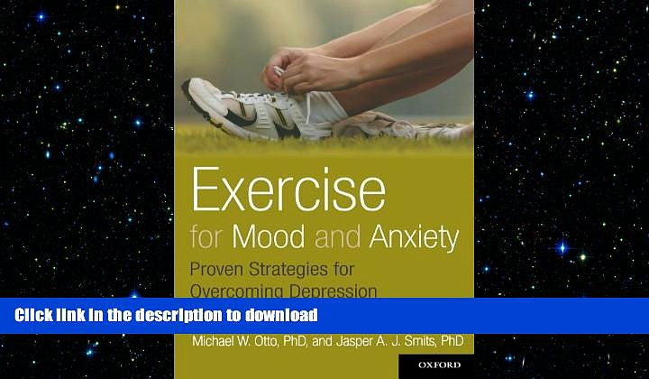 FAVORITE BOOK  Exercise for Mood and Anxiety: Proven Strategies for Overcoming Depression and