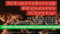 [Download] Standing Room Only: Marketing Insights for Engaging Performing Arts Audiences Free Ebook