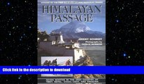 READ THE NEW BOOK Himalayan Passage: Seven Months in the High Country of Tibet Nepal China India