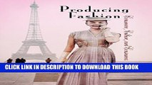 [Read] Producing Fashion: Commerce, Culture, and Consumers (Hagley Perspectives on Business and