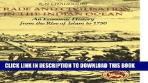 [PDF] Trade and Civilisation in the Indian Ocean: An Economic History from the Rise of Islam to