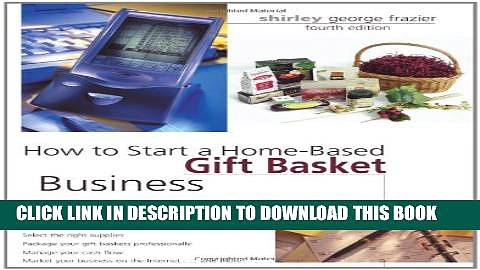 Collection Book How to Start a Home-Based Gift Basket Business, 4th (Home-Based Business Series)