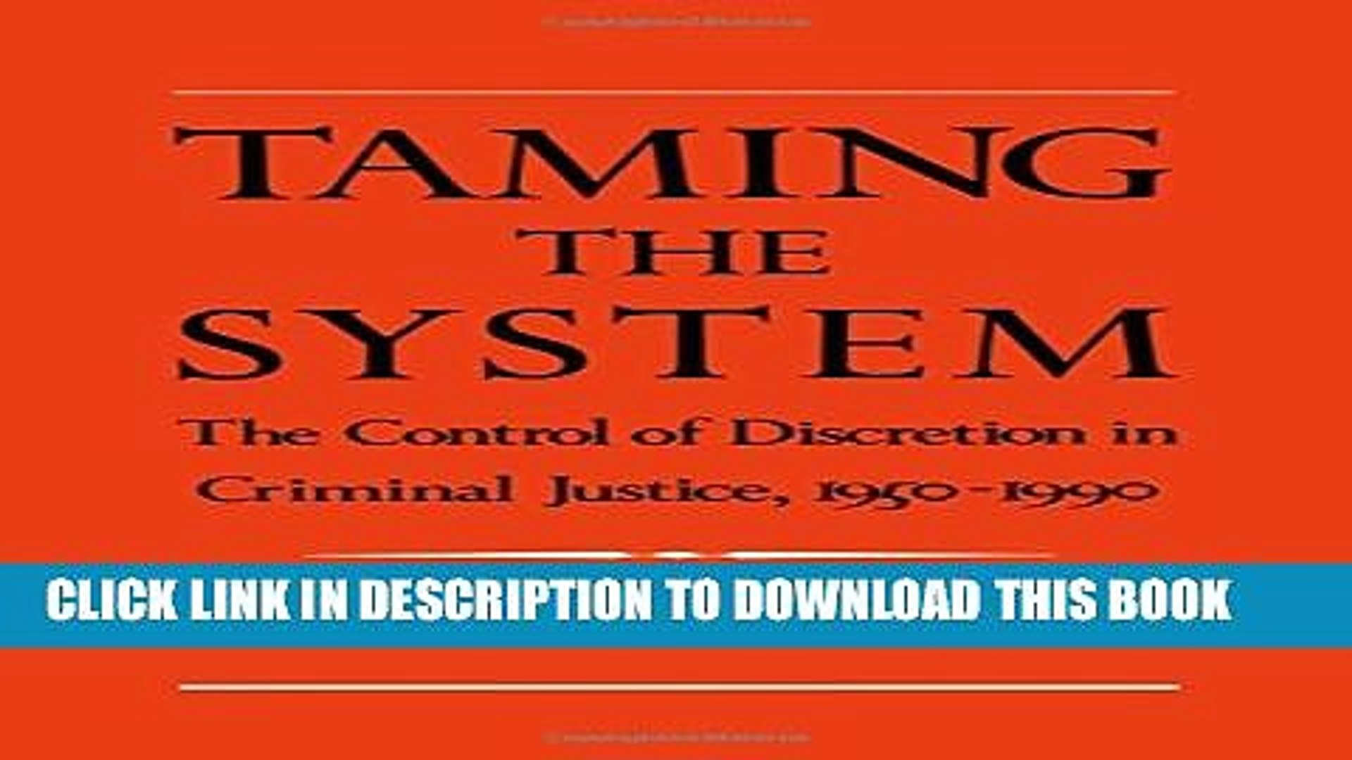 Taming the System: The Control of Discretion in Criminal Justice, 1950-1990