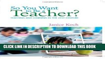 [PDF] So You Want to Be a Teacher?: Teaching and Learning in the 21st Century Popular Colection
