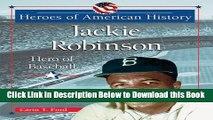 [Reads] Jackie Robinson: Hero of Baseball (Heroes of American History) Online Books