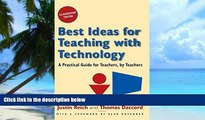 Big Deals  Best Ideas for Teaching with Technology: A Practical Guide for Teachers, by Teachers