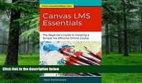Big Deals  Canvas LMS Essentials: The Beginner s Guide to Creating a Simple Yet Effective Online