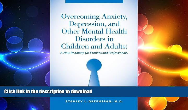FAVORITE BOOK  Overcoming Anxiety, Depression, and Other Mental Health Disorders in Children and