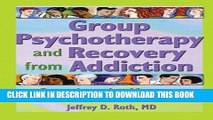 [Read] Group Psychotherapy and Recovery from Addiction: Carrying the Message Popular Online