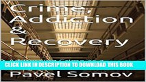 New Book Crime, Addiction   Recovery: Addressing Crime as a Substance Use Relapse Factor