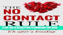 [PDF] Breakup: The No Contact Rule: How To Deal With Your EX After A Breakup by Using The No