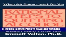 [Read] When AA Doesn t Work For You: Rational Steps to Quitting Alcohol Popular Online