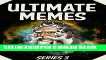 Collection Book Memes: Ultimate Memes SERIES 3 - BIG Collection of Funny Internet Memes - Over