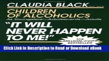 [Get] It Will Never Happen to Me!  Children of Alcoholics: As Youngsters - Adolescents - Adults