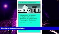 Big Deals  Information Technology in Higher Education: Assessing Its Impact and Planning for the