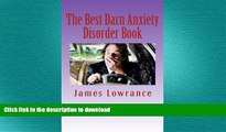 FAVORITE BOOK  The Best Darn Anxiety Disorder Book: Understanding Symptoms and Treatments for