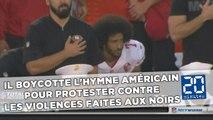Colin Kaepernick boycotte l'hymne américain pour protester contre les violences faites aux Noirs