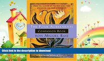 READ BOOK  The Four Agreements Companion Book: Using the Four Agreements to Master the Dream of