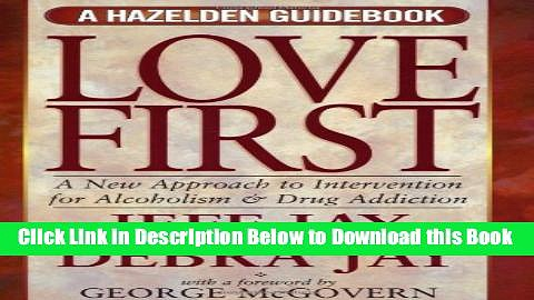 [Reads] Love First: A New Approach to Intervention for Alcoholism and Drug Addiction (A Hazelden