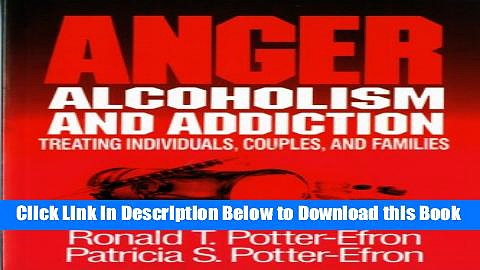 [Best] Anger, Alcoholism, and Addiction: Treating Individuals, Couples, and Families Online Ebook