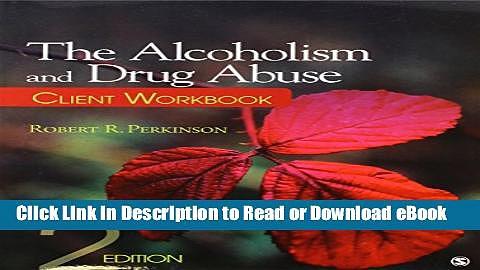 [Download] The Alcoholism and Drug Abuse Client Workbook Popular Online