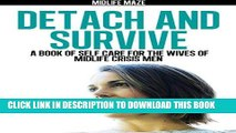 [PDF] Detach and Survive: A Book of Self-Care for the Wives of Midlife Crisis Men Popular Online