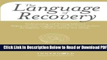 [Get] The Language of Recovery: Understanding and Treating Addiction Free New