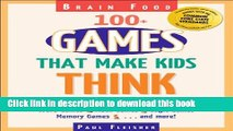Read Brain Food: 100+ Games That Make Kids Think, Grades 4-12  Ebook Online