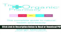 [Get] The Organic® Pharmacy: The Complete Guide to Natural Health and Beauty Popular New