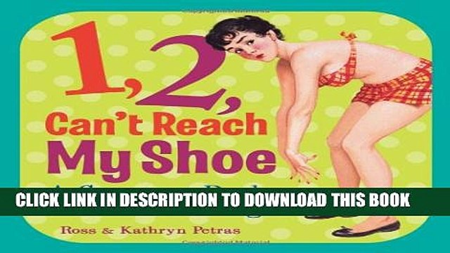 [PDF] 1, 2, Can t Reach My Shoe: A Counting Book for the Middle-Aged Ebook Online