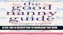 [PDF] The Good Nanny Guide: The Complete Handbook on Nannies, Au Pairs, Mother s Helps,