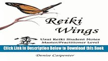 [Best] Reiki Wings, Student Notes, Usui Reiki - Level III: Companion notes to Reiki Wings Teacher