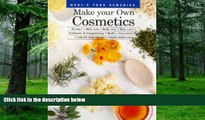 Big Deals  Make Your Own Cosmetics: Recipes, Skin Care, Body Care, Hair Care, Perfumes, and