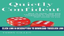 [PDF] Quietly Confident  How To Think, Feel And Communicate Calmly And Confidently In Situations