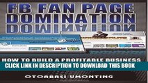 [PDF] FB Fan Page Domination: How to build a profitable business using your fan page Popular
