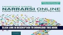 [PDF] Narrarsi online: Come fare personal storytelling (Web Marketing) (Italian Edition) Full Online