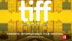 Le Festival de Toronto, 2è plus grand festival de cinéma du monde après Cannes #TIFF