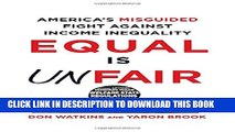 [PDF] Equal Is Unfair: America s Misguided Fight Against Income Inequality Popular Colection