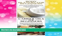 READ FREE FULL  Body Butters For Beginners   Carrier Oils for Beginners (Essential Oils Box Set)