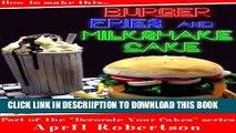 [PDF] How to make this Burger, Fries   Milkshake Cake (Decorate Your Cakes Book 1) Popular Online