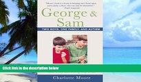 Big Deals  George   Sam: Two Boys, One Family, and Autism  Free Full Read Best Seller