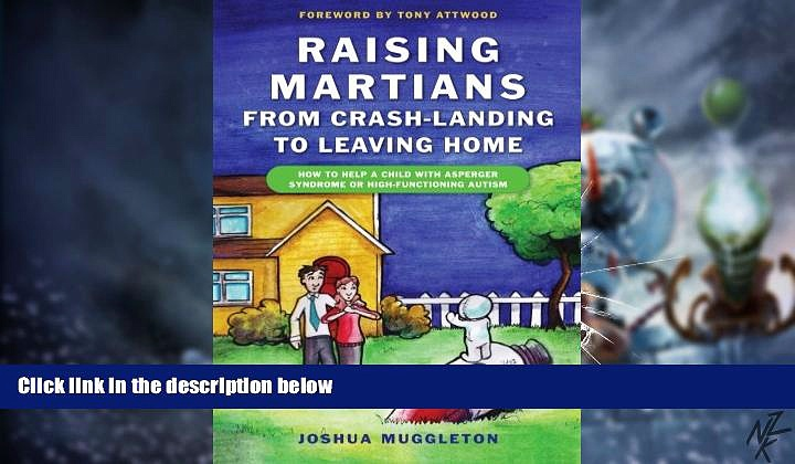 Big Deals  Raising Martians – From Crash-Landing to Leaving Home: How to Help a Child with