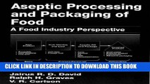 [PDF] Aseptic Processing and Packaging of Food and Beverages: Desktop Reference for Food Industry