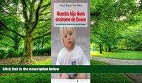 Big Deals  Nuestra Hija Tiene Sindrome De Down/ Karina Has Down Syndrome: La Experiencia De Una