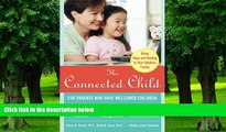 Big Deals  The Connected Child: Bring hope and healing to your adoptive family  Best Seller Books